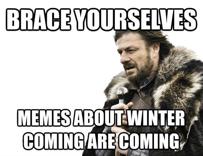 Brace Yourselves for Memes